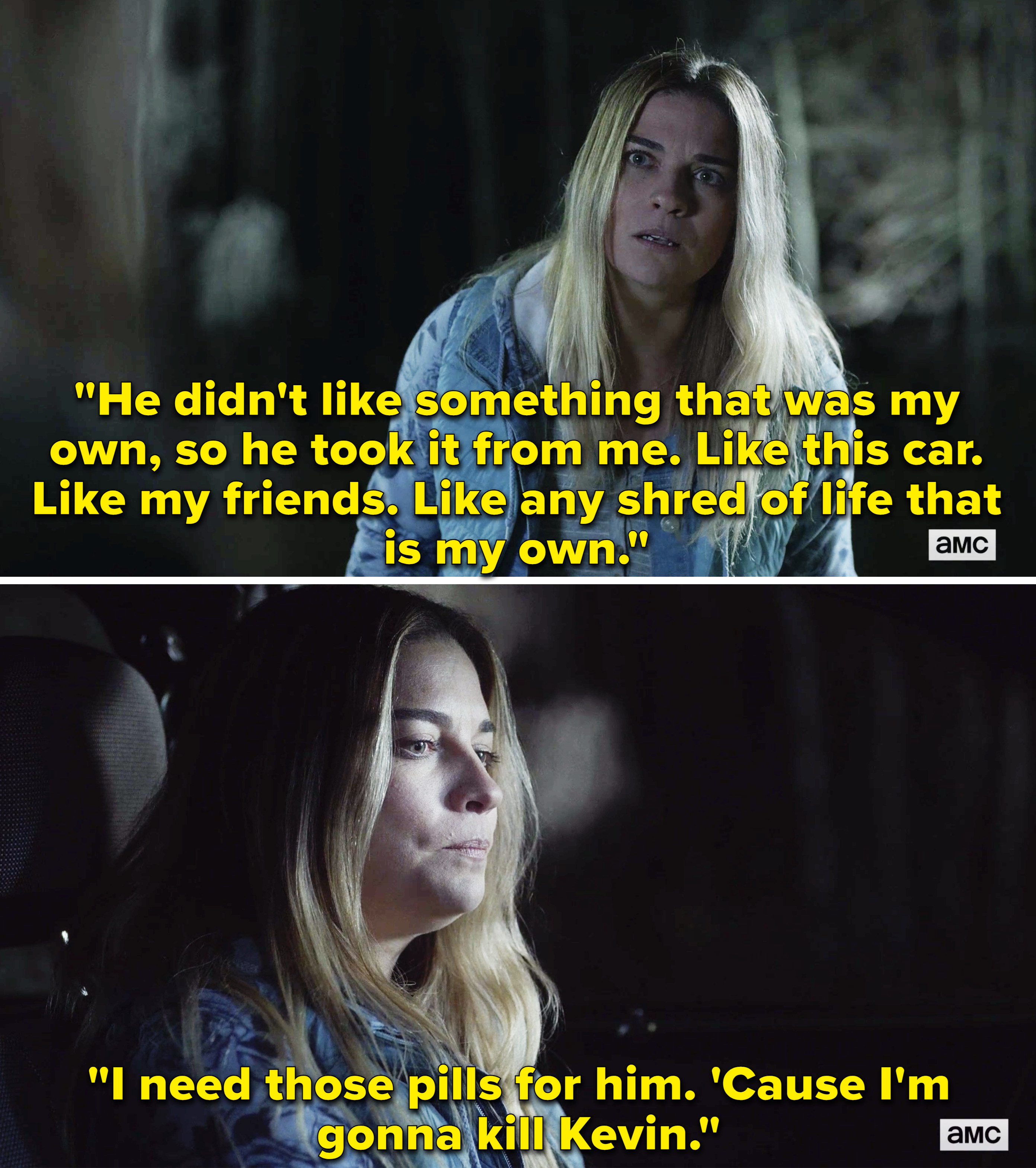 Allison saying how Kevin took everything that was hers and how she's going to use the pills to kill him