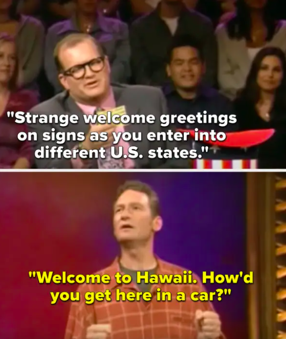 """Carey says, """"Strange welcome greetings on signs as you enter into different US states,"""" and Stiles mimes driving and says, """"Welcome to Hawaii. How'd you get here in a car"""""""
