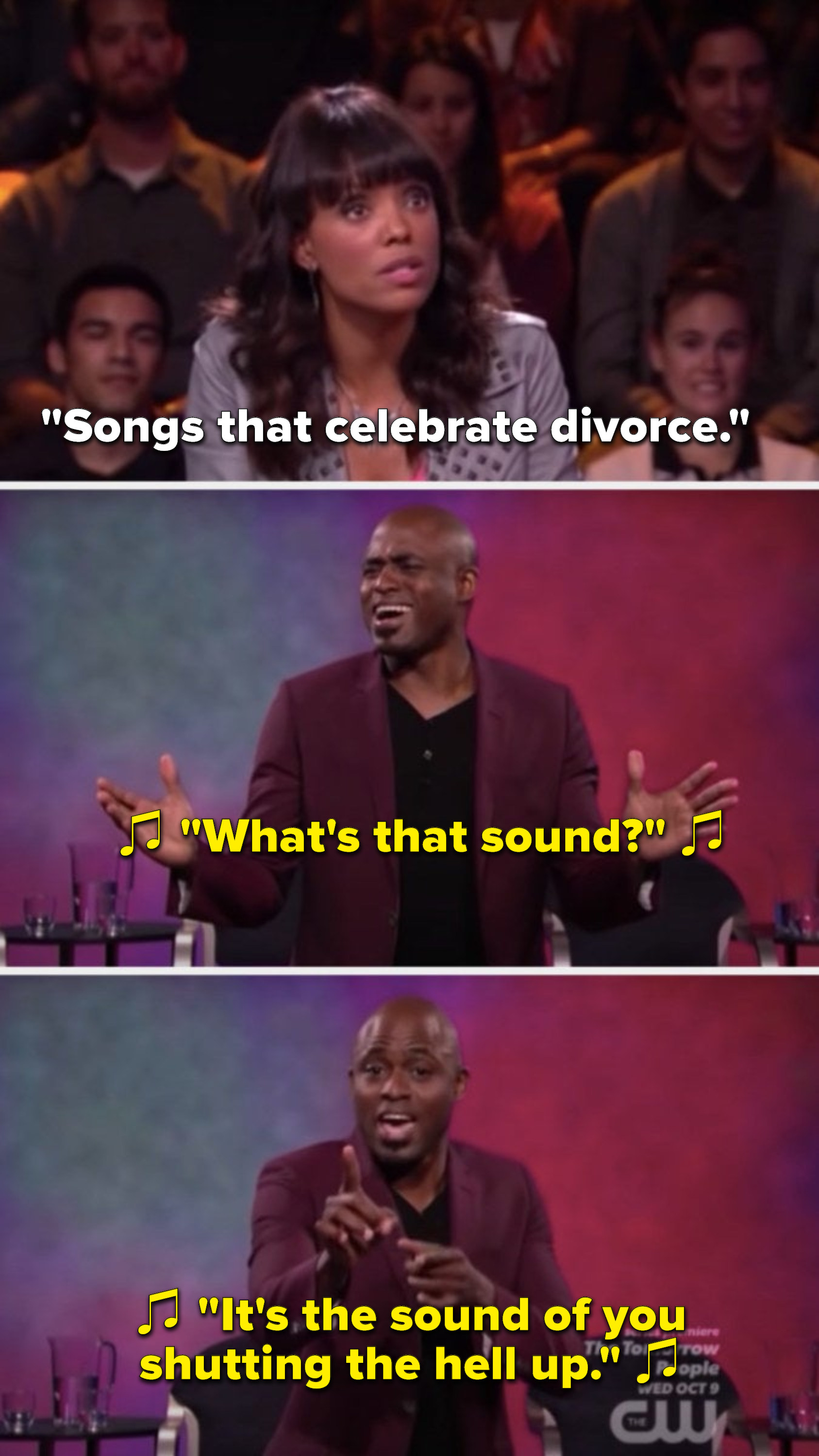 """Aisha Tyler says,""""Songs that celebrate divorce,"""" and Brady sings, """"What's that sound, it's the sound of you shutting the hell up"""""""