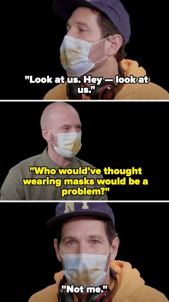 """Paul in a mask saying """"look at us, hey, look at us"""" and man replying """"who would've thought wearing masks would be a problem"""" and Paul looking into the camera and saying """"not me"""""""