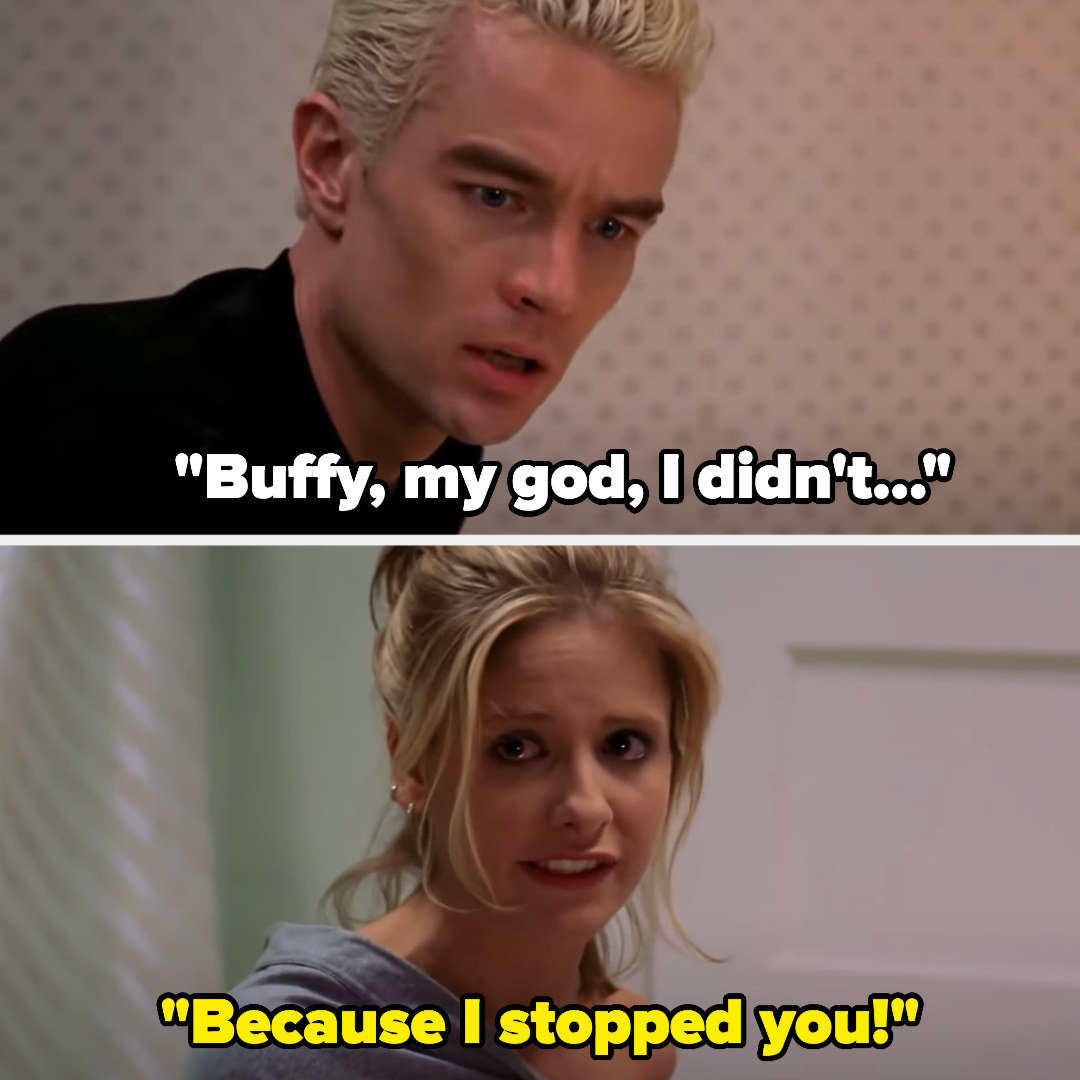 """Spike says """"Buffy, my god, I didn't..."""" and Buffy replies """"because I stopped you!"""""""