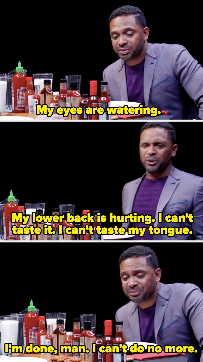 Mike Epps saying his eyes are watering, his lower bank is hurting, he can't taste his tongue, and he's done