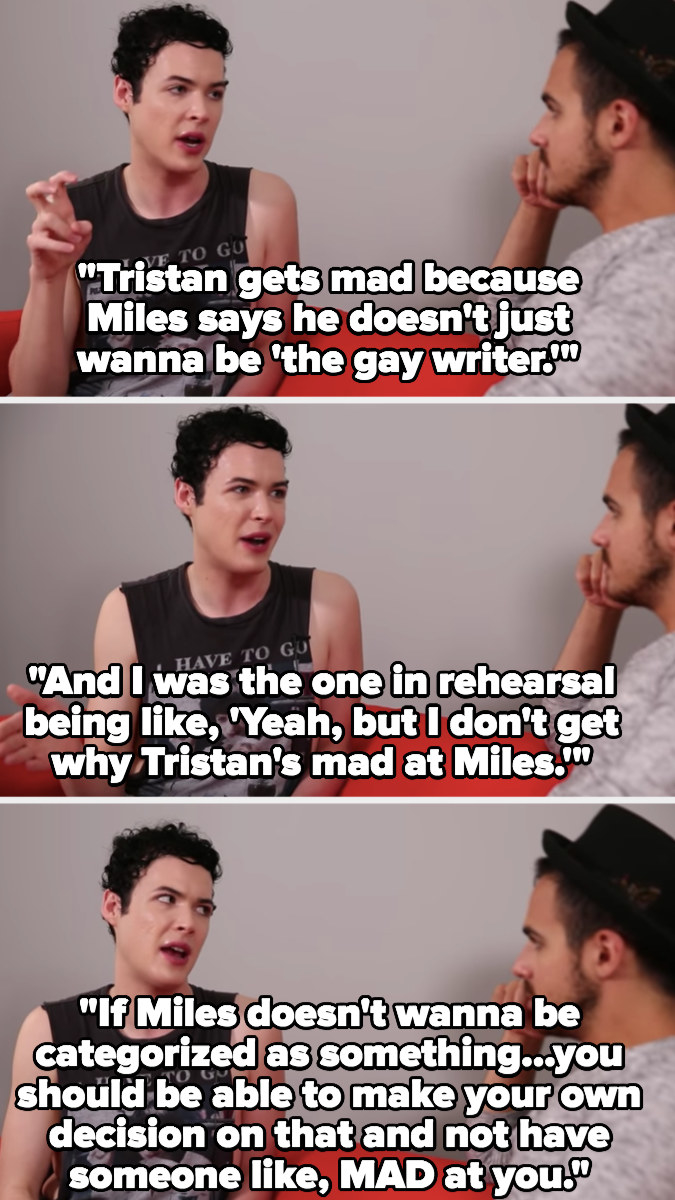 """Lettau: """"Tristan gets mad because Miles says he doesn't just wanna be 'the gay writer' and I was the one in rehearsal being like 'I don't get why Tristan's mad at Miles,' you should be able to make your own decision and not have someone mad at you"""""""