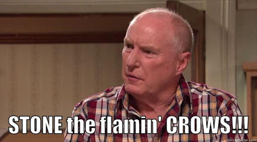 """Alf Stewart from Home And Away; it is captioned """"Stone the flamin' crows!"""""""