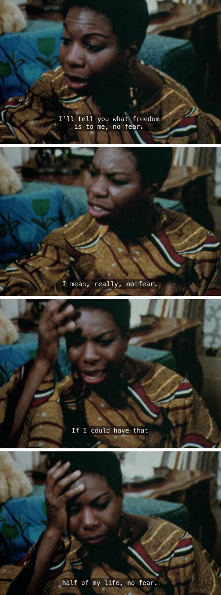 """Nina Simone telling an interviewer: """"I'll tell you what freedom is to me, no near. I mean, really, no fear. If I could have that half of my life, no fear"""""""
