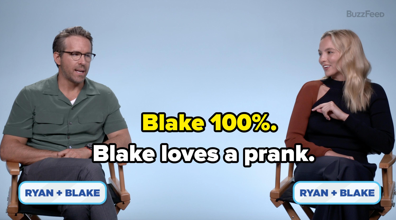 """Ryan says, """"Blake 100%"""" and Jodie responds """"Blake loves a prank."""""""