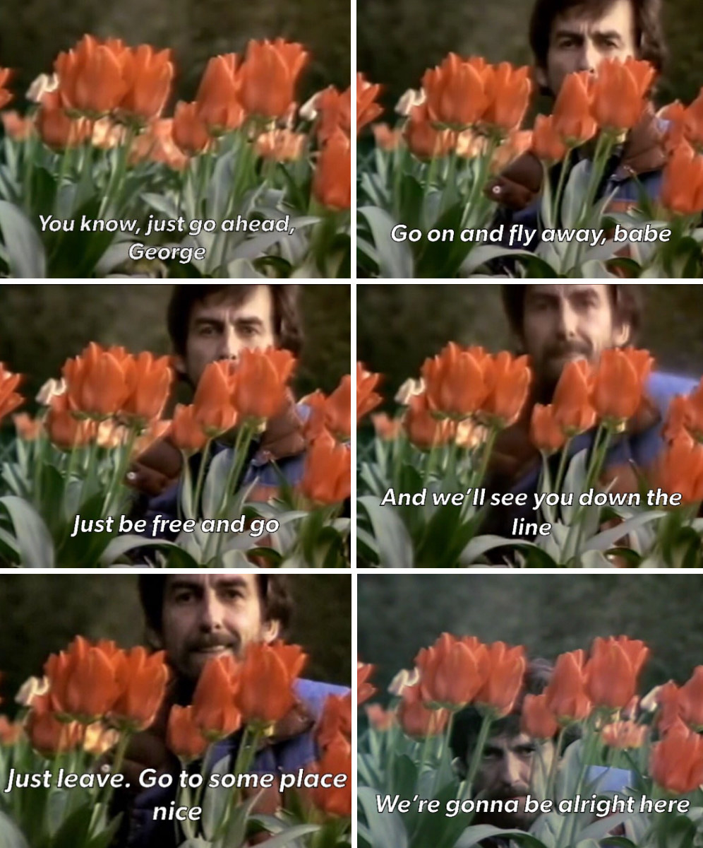 """A filmmaker directing George in a field of flowers, saying: """"You know, just go ahead, George. Go on and fly away, babe -- just be free and go, and we'll see you down the line"""""""