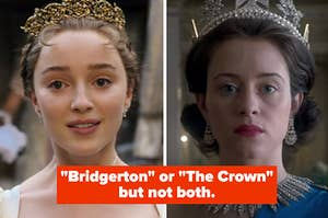 """Two characters face front and wear a crown with a caption: """"Bridgerton or The Crown but not both."""""""