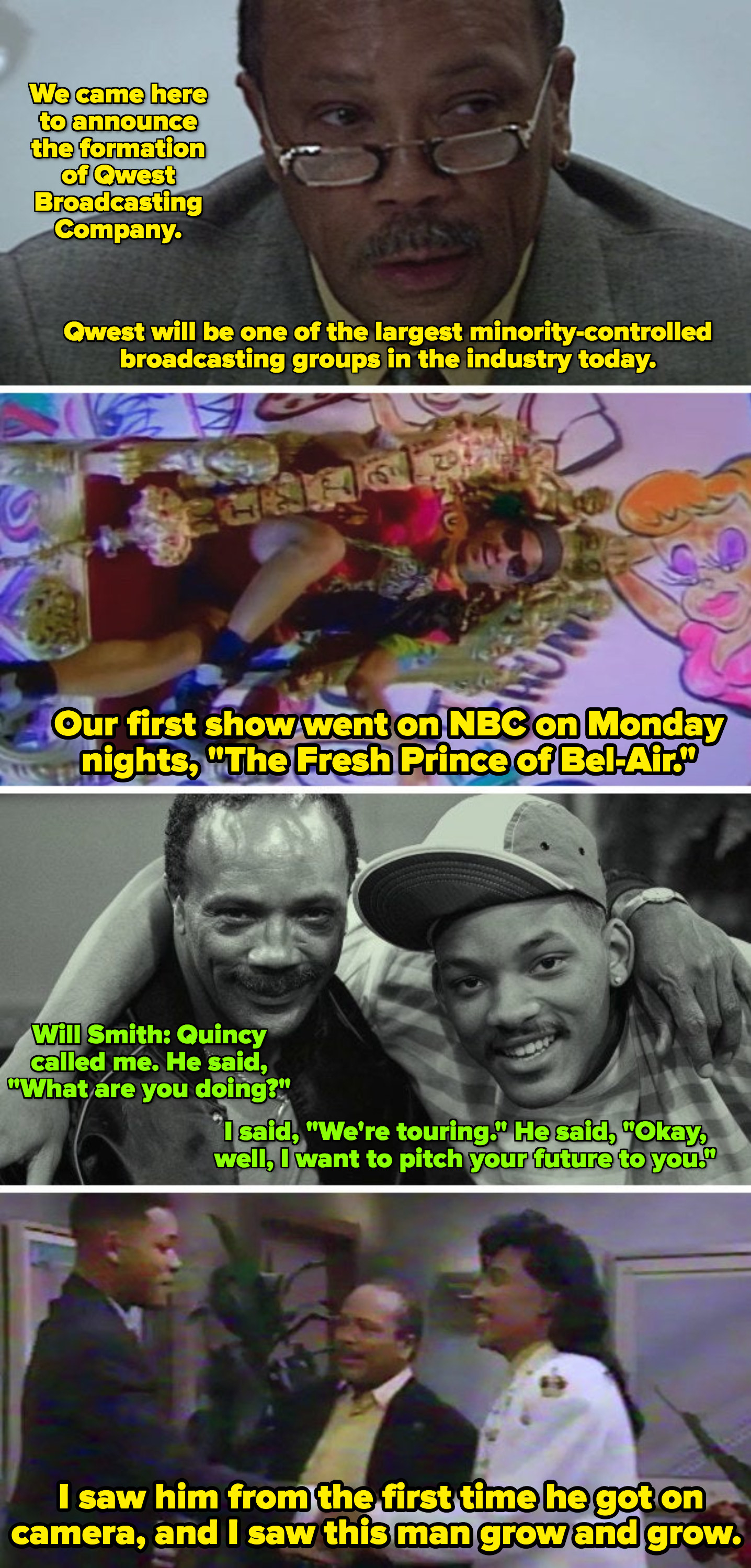 """Quincy Jones discussing forming his own broadcasting company and creating """"The Fresh Prince of Bel-Air:"""" """"I saw [Will Smith] from the first time he got on camera, and I saw this man grow and grow"""""""
