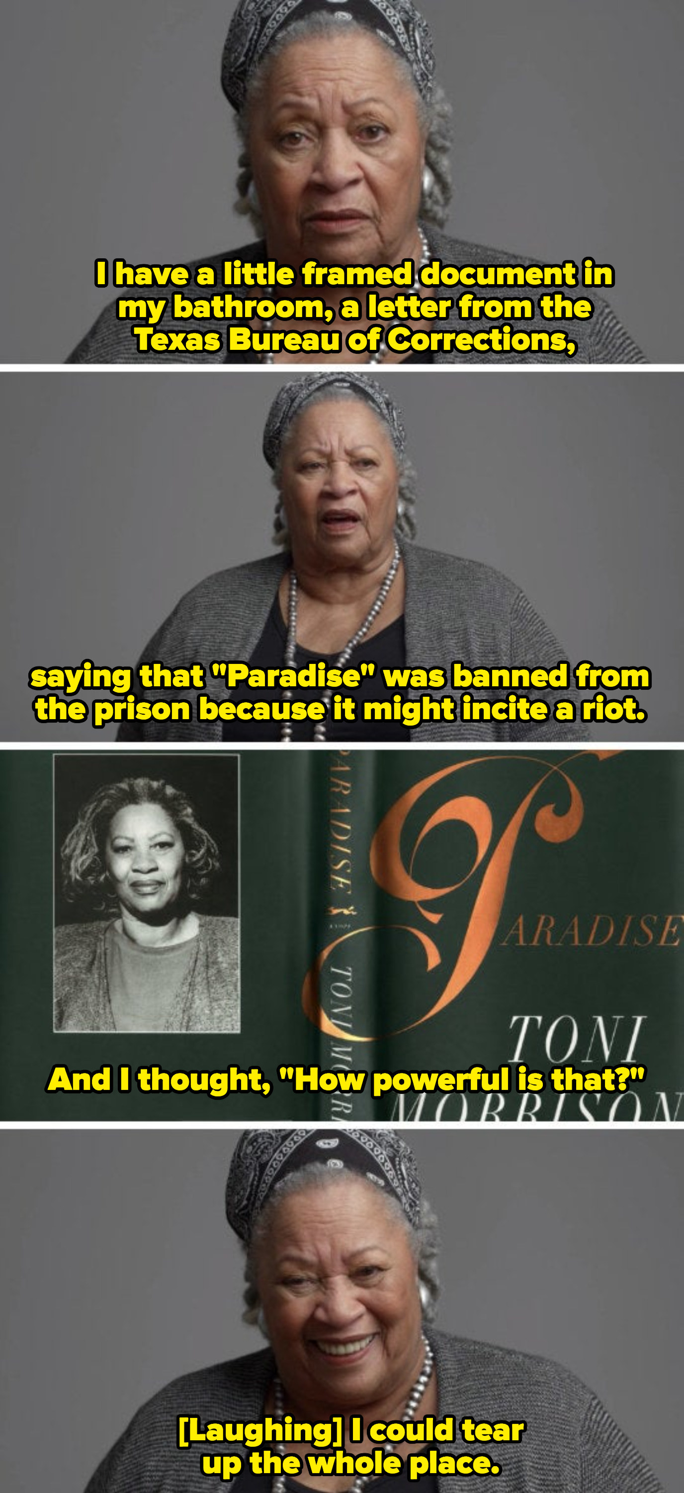 """Toni Morrison discussing a Texas prison banning her novel """"Paradise,"""" saying: """"And I thought, 'How powerful is that?' I could tear up the whole place"""""""
