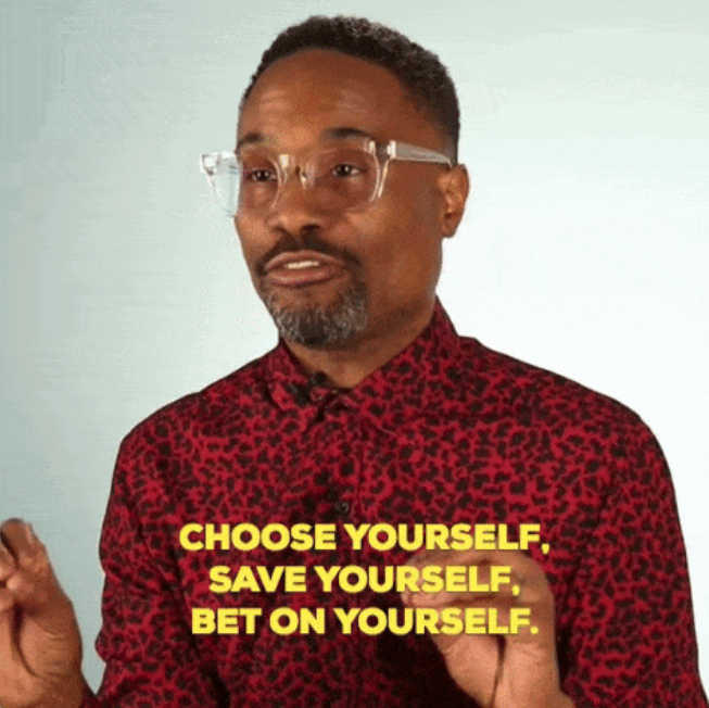 """Billy Porter during a BuzzFeed Cocoa Butter interview, saying: """"Choose yourself, save yourself, bet on yourself"""""""