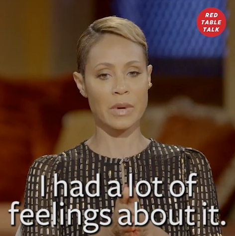 """Jada Pinkett Smith on Red Table Talk, saying: """"I had a lot of feelings about it"""""""