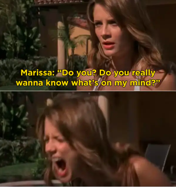 """Marissa to her mom: """"Do you really wanna know what's on my mind?"""", starts screaming"""