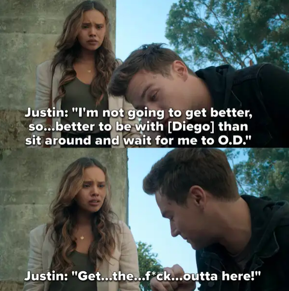 """Justin: """"I'm not going to get better, it's better to be with Diego than sit around and wait for me to O.D., get the fuck out of here!"""""""