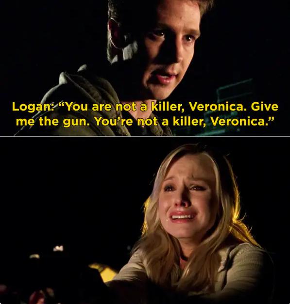 """Logan: """"You're not a killer Veronica, give me the gun"""""""