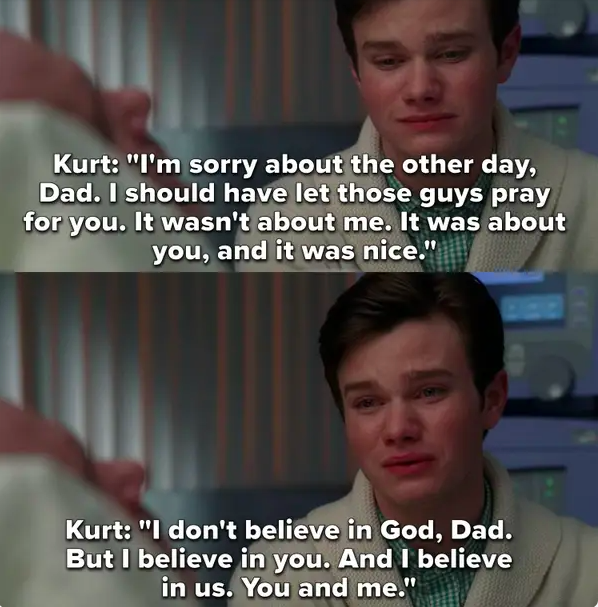 """Kurt: """"I don't believe in God Dad but I believe in you and I believe in us"""""""