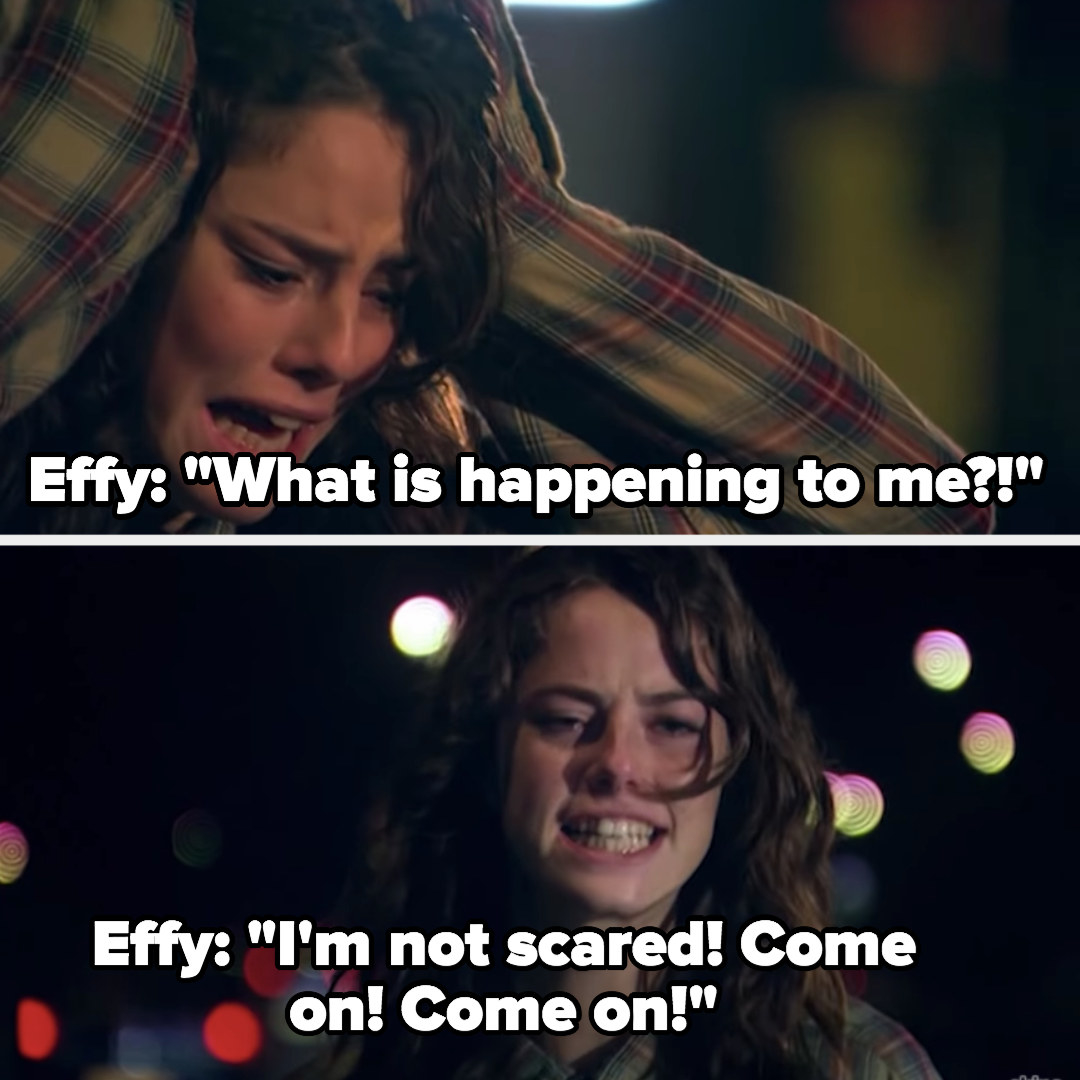 """Effy screams: """"What is happening to me? I'm not scared, come on, come on!"""""""
