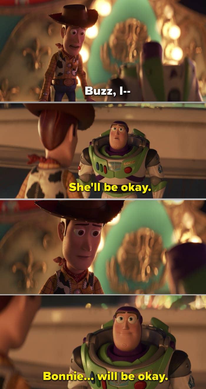 Buzz telling Woody that Bonnie will be okay