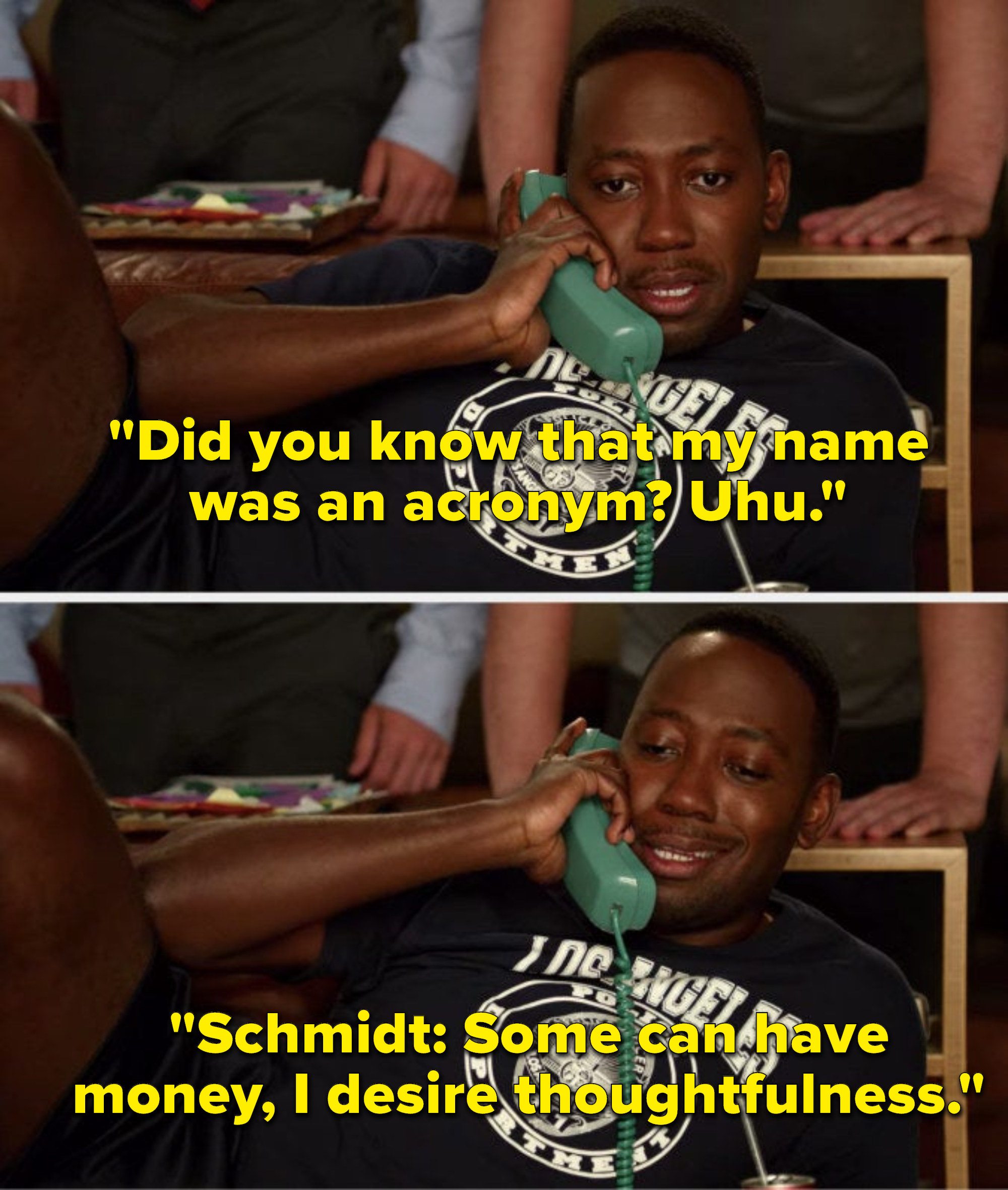 Winston, on the phone, says, Did you know that my name was an acronym, Uhu, Schmidt, Some can have money, I desire thoughtfulness