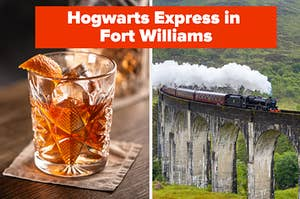 """A cup of Whiskey is on the left with a Fort Williams train on the right labeled, """"Hogwarts Express in Fort Williams"""""""