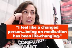 text: i feel like a changed person...being on medication has been life-changing