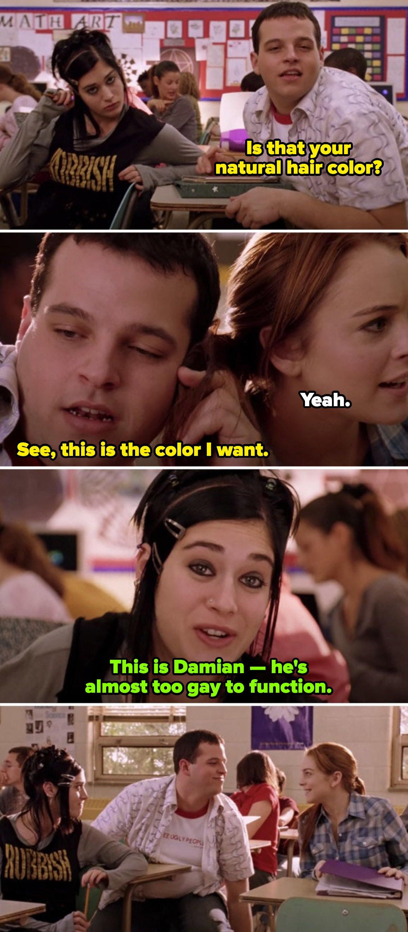 """Damian complimenting Cady's hair color, and Janis introducing him as: """"This is Damian — he's almost too gay to function"""""""