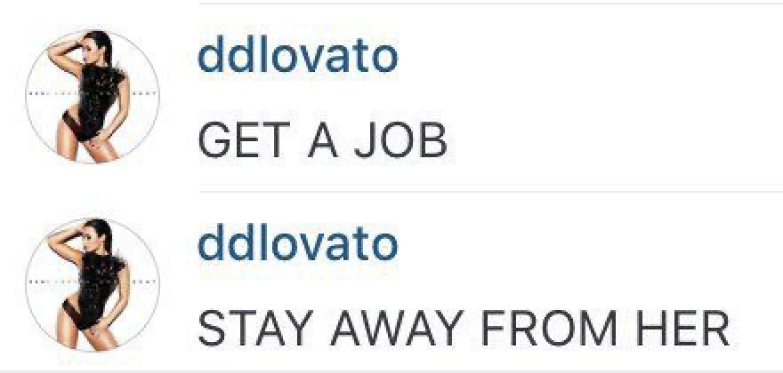 Demi Lovato's comments which have become a meme. It reads get a job stay away from her