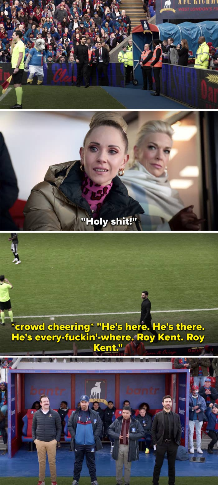 """Keeley saying, """"Holy shit"""" as Roy enters the stadium and crowd cheers, """"He's here. He's there. He's every-fuckin'-where. Roy Kent"""""""