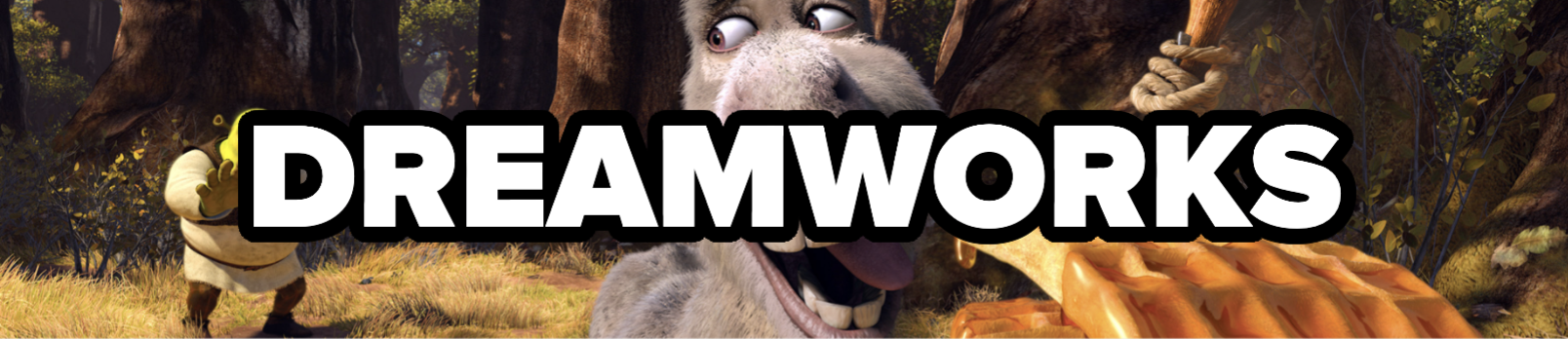 DREAMWORKS, with Shrek and Donkey in the background