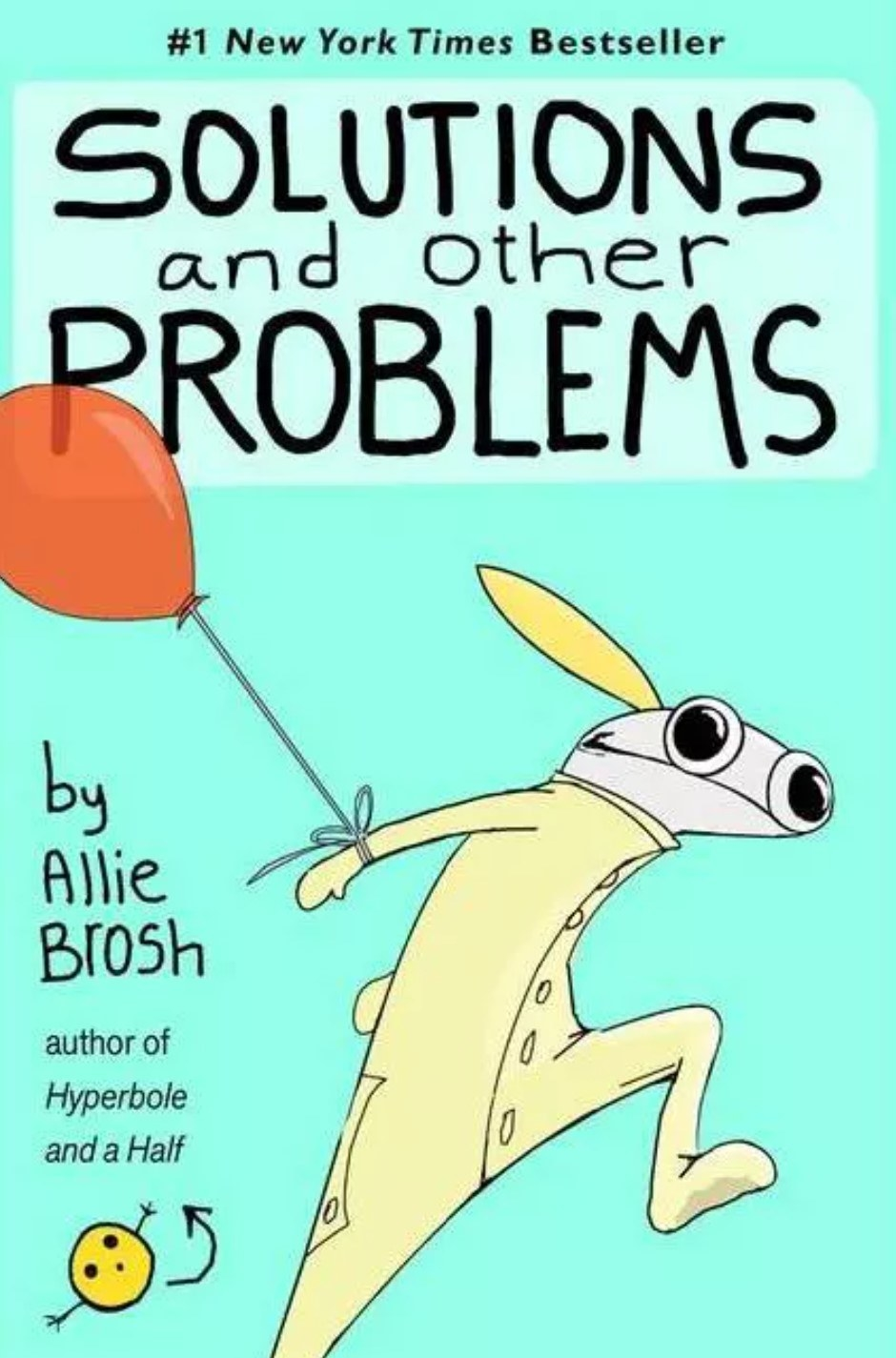 The cover of Solutions And Other Problems by Allie Brosh