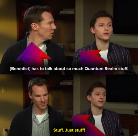 Tom says that Benedict has to talk about so much Quantum Realm stuff