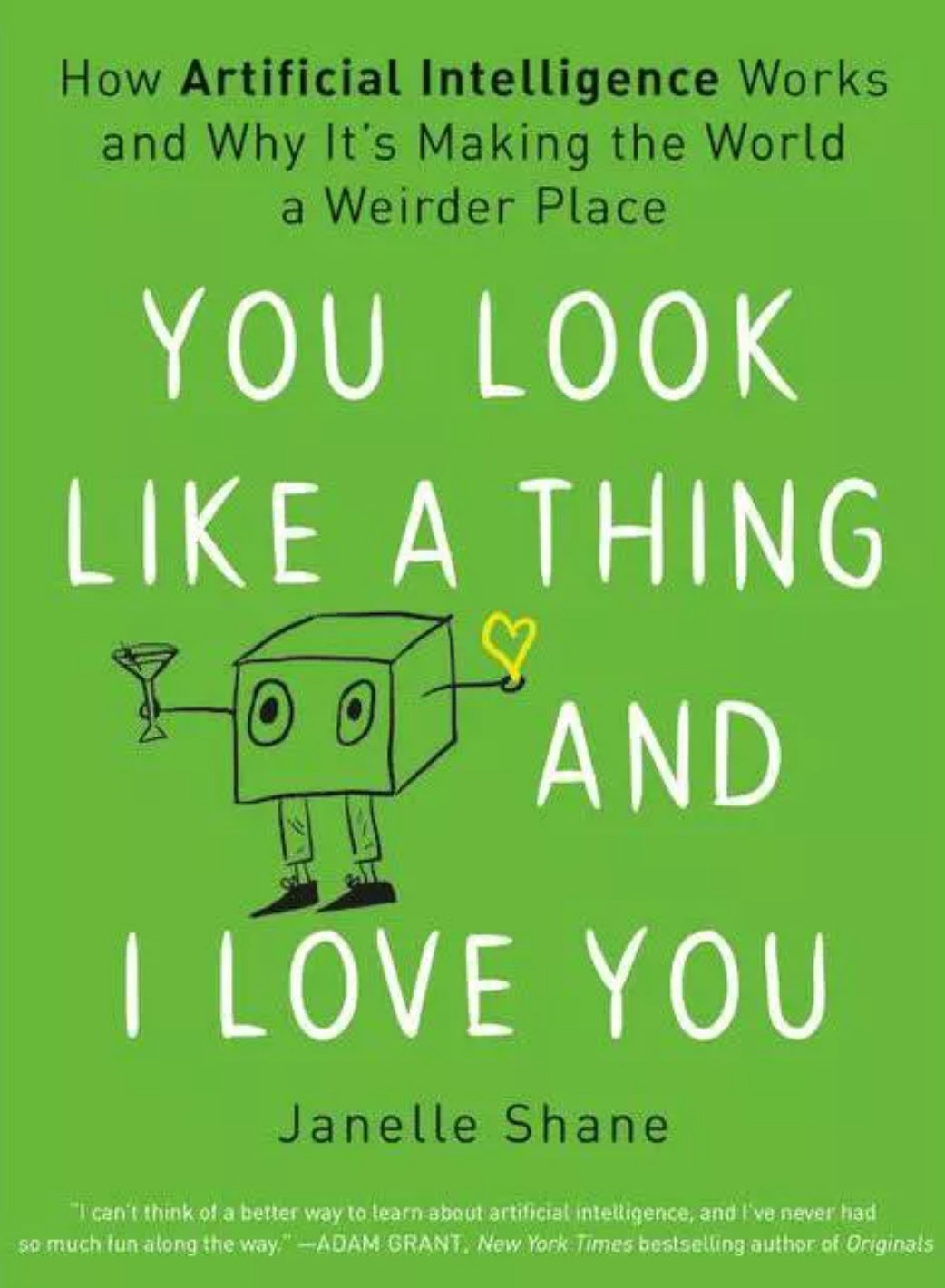 The cover of You Look Like A Thing And I Love You by Janelle Shane