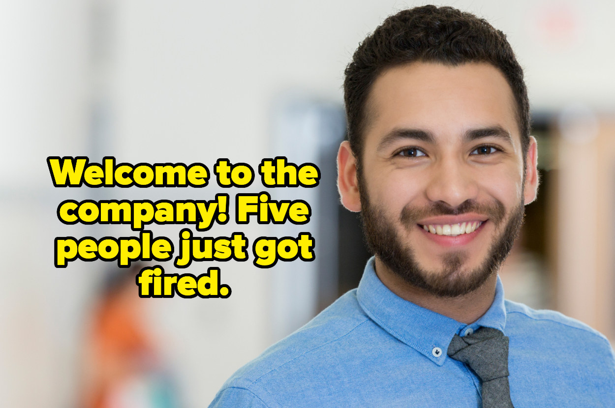 """""""Welcome to the company! five people just got fired"""" over a smiling business man"""