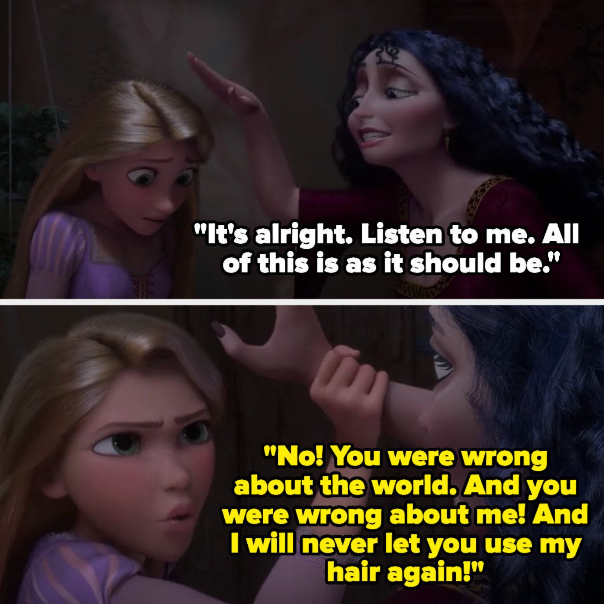 Mother Gothel says everything is fine, then goes to touch Rapunzel's hair — Rapunzel grabs her hand and says Gothel was wrong about the world and her, and that she'll never let Gothel use her hair again