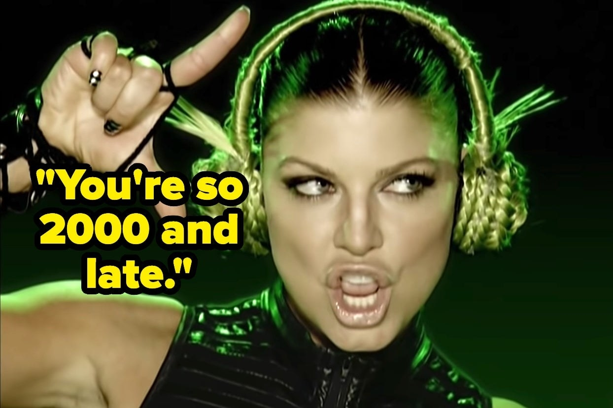 """Fergie with text, """"You're so 2000 and late"""""""