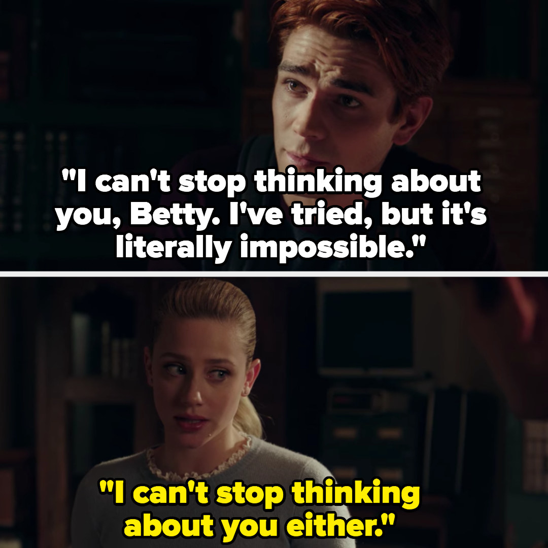 """Archie: """"I can't stop thinking about you, I've tried but it's literally impossible,"""" Betty: """"I can't stop thinking about you either"""""""