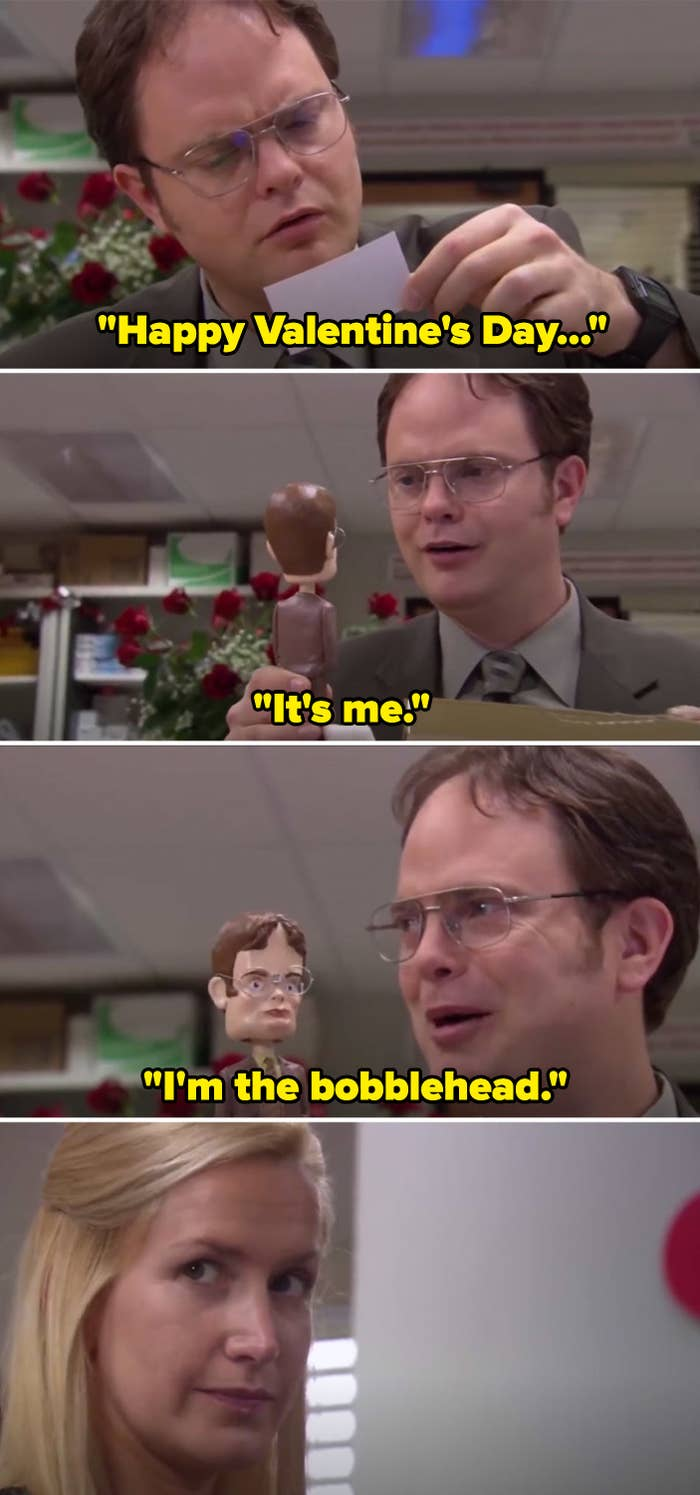 """Dwight reads a card from a package that says, """"Happy Valentine's Day,"""" then is delighted when he finds a bobblehead version of him and says, """"It's me; I'm the bobblehead"""""""