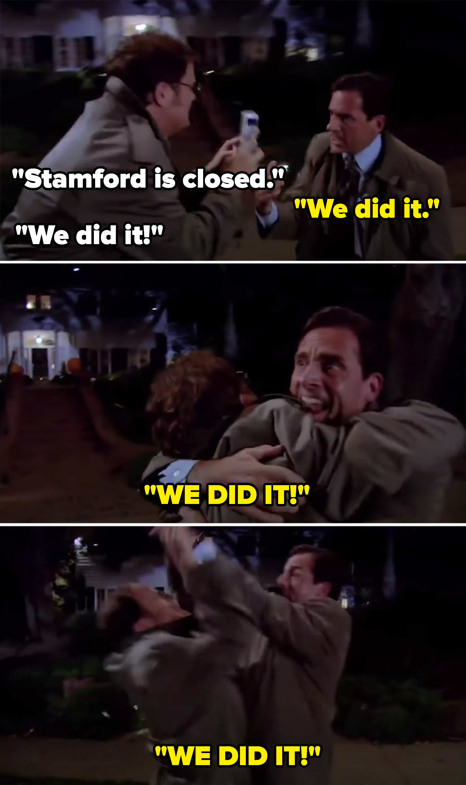 """Dwight says, """"Stamford is closed"""" and Michael realizes and says, """"We did it"""" followed by the two celebrating and shouting """"We did it"""""""