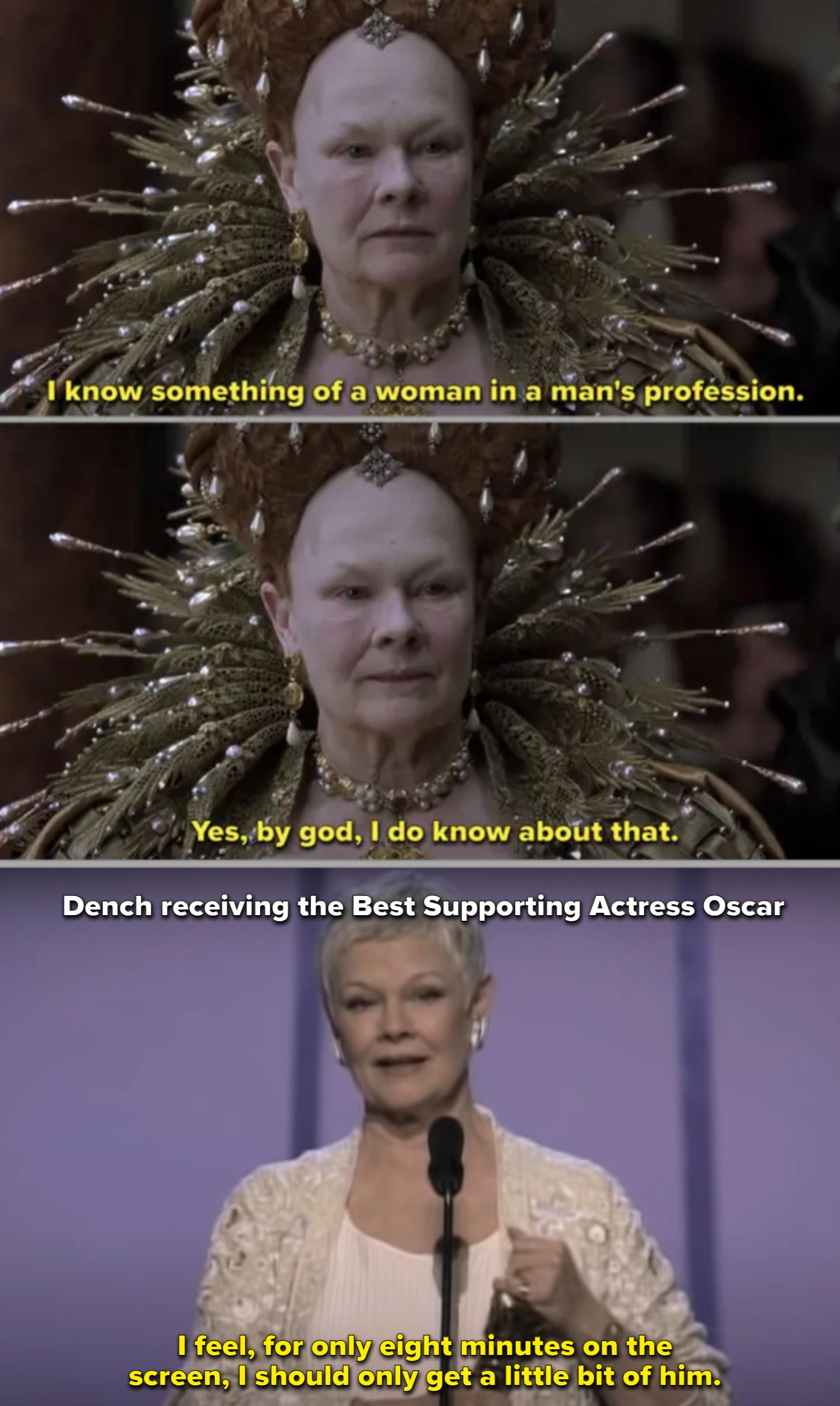 Judi Dench as Queen Elizabeth
