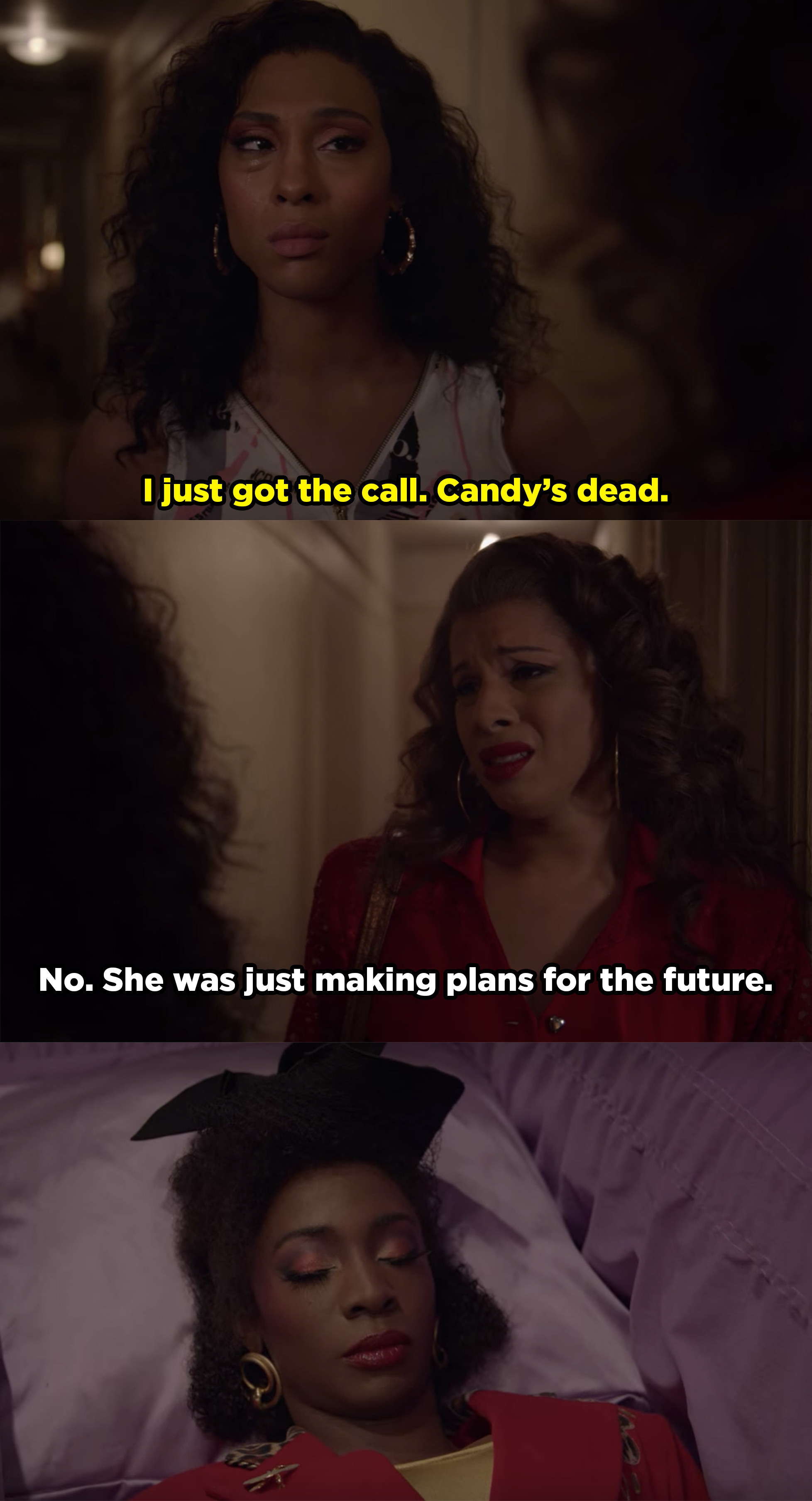 Blanca gets the call that Candy died, right as she was planning for the future, and the girls attend her funeral.