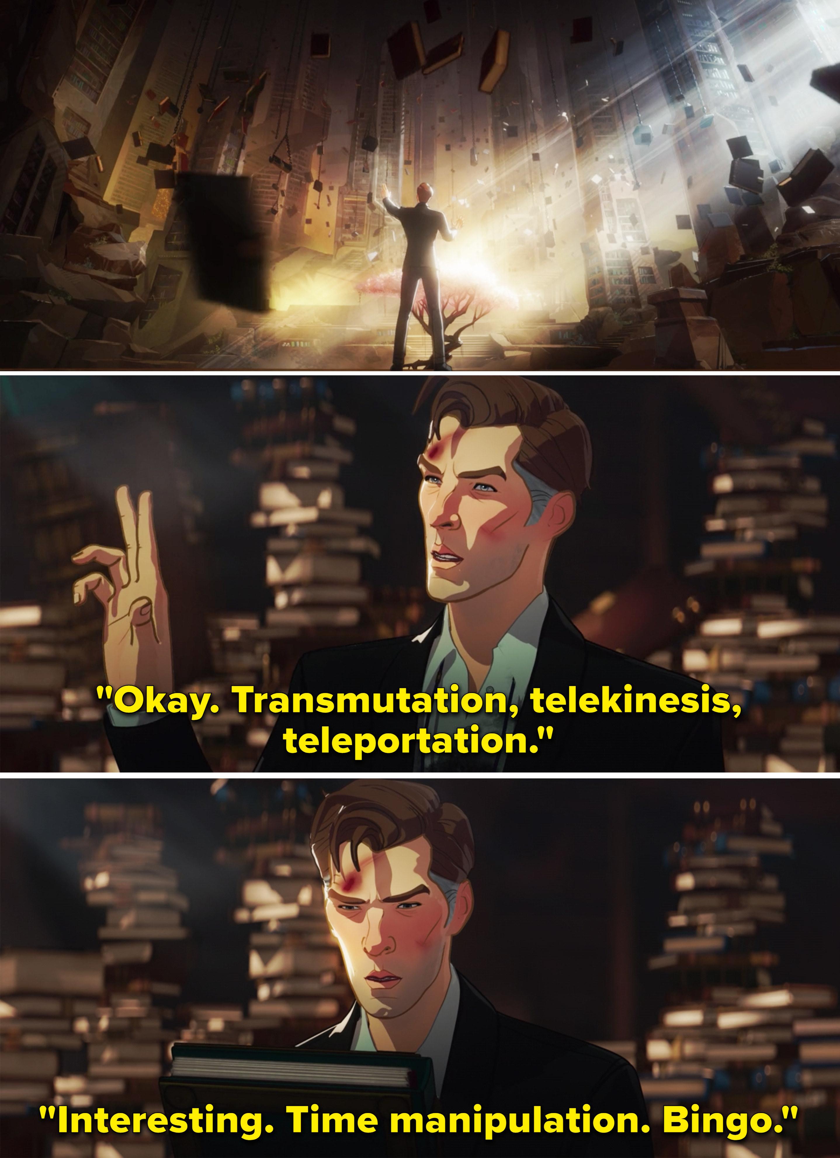 "Stephen saying, ""Okay, Transmutation, telekinesis, teleportation"""