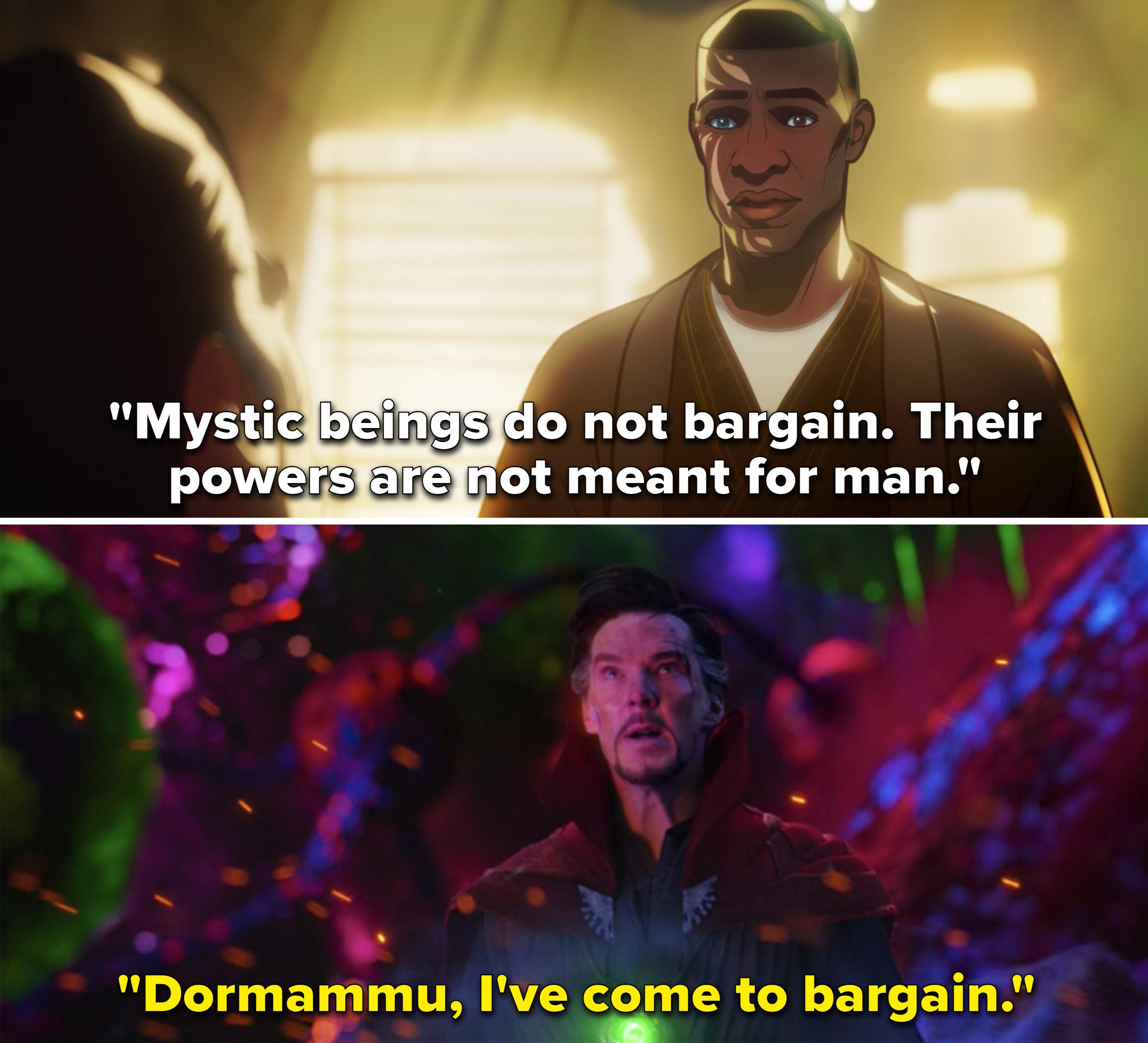 "O'Bengh saying, ""Mystic beings do not bargain"" vs. Stephen saying, ""Dormammu, I've come to bargain"""