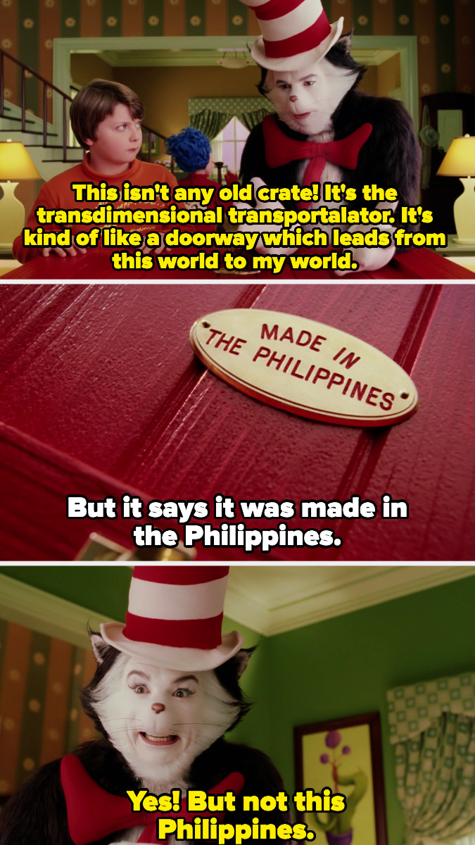 """The Cat tells Conrad not to mess with the crate, and when he points out it was made in the Philippines, the Cat says """"yes! but not this philippines."""""""