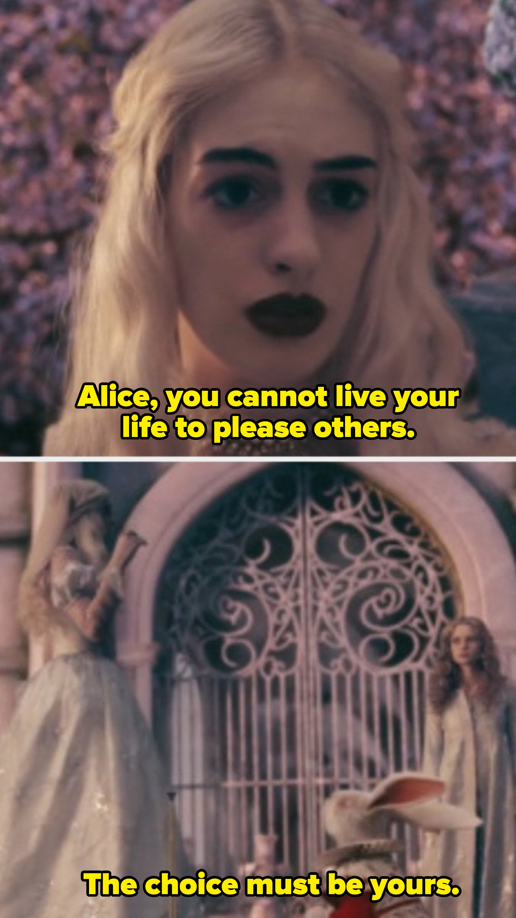 """The White Queen telling Alice: """"Alice, you cannot live your life to please others — the choice must be yours"""""""