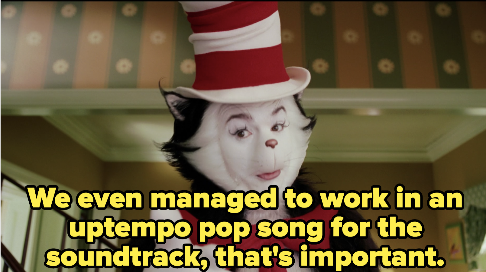 """The cat says, """"we even managed to work in an uptempo pop song for the soundtrack, that's important."""""""