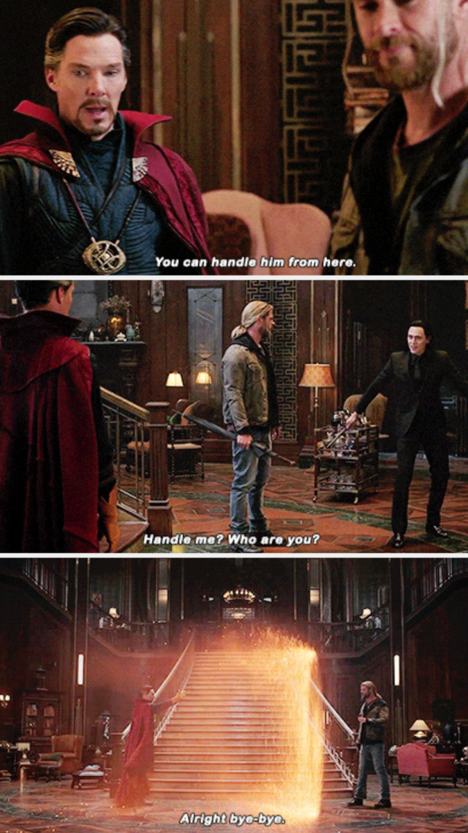 """Dr. Strange telling Thor in """"Thor: Ragnarock:"""" You can handle him from here"""""""