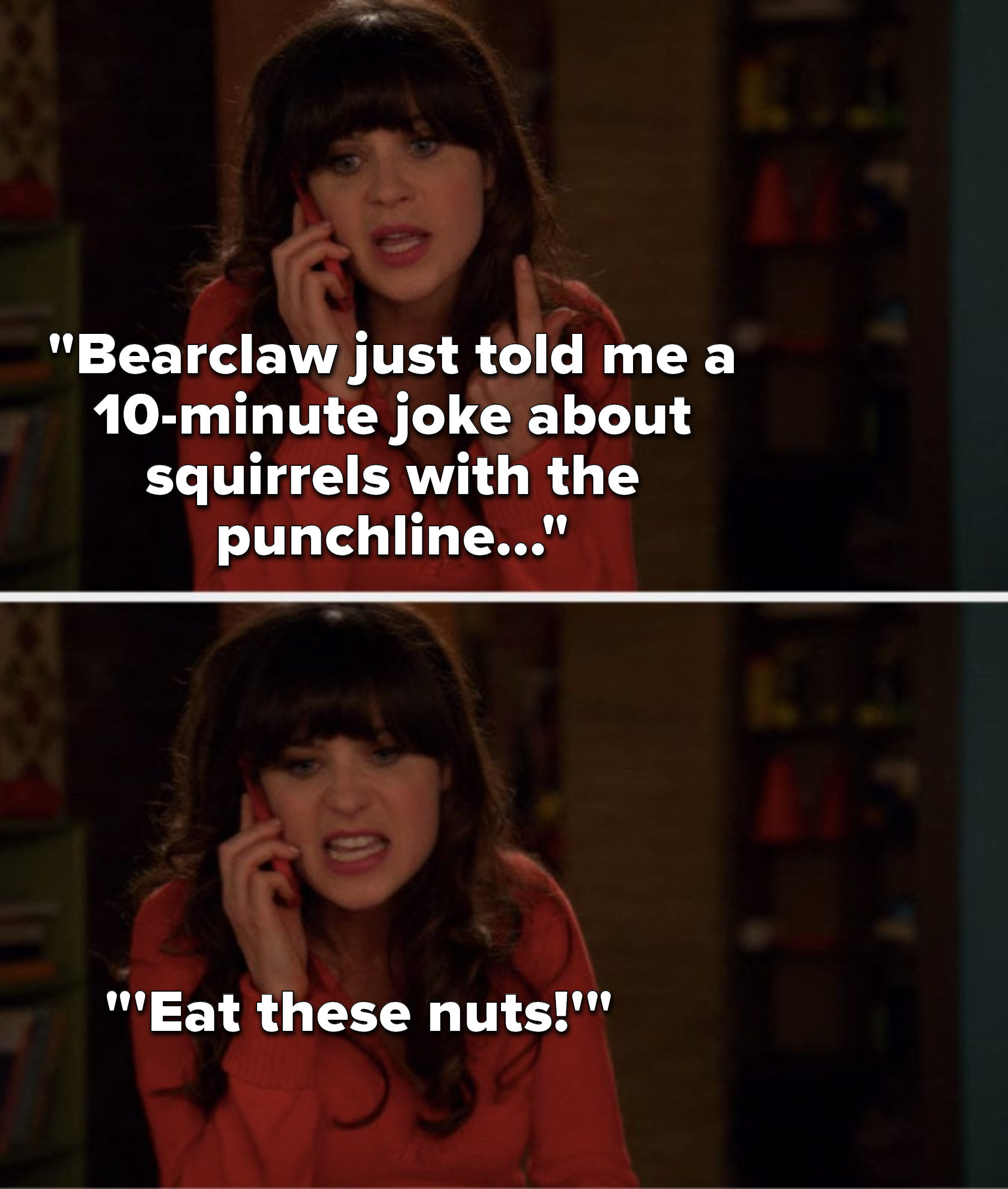 Jess says, Bearclaw just told me a 10 minute joke about squirrels with the punchline, Eat these nuts