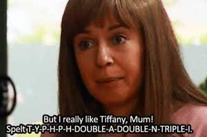 """Kim from Kath and Kim says """"but I really like Tiffany, Mum!"""""""
