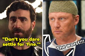 """Roy from Ted Lasso says, """"Don't you dare settle for 'fine'"""" and Owen Hunt with an arrow pointing to him saying he's the worst."""