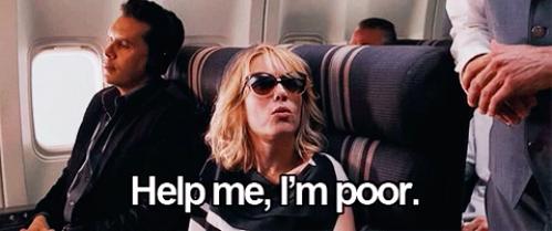 """Kristin Wiig saying, """"Help me, I'm poor"""""""